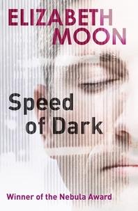 Elizabeth Moon - Speed Of Dark - A Novel.