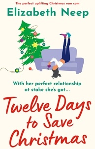 Elizabeth Neep - Twelve Days to Save Christmas.