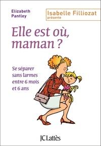 Elizabeth Pantley - Elle est où, maman ?.