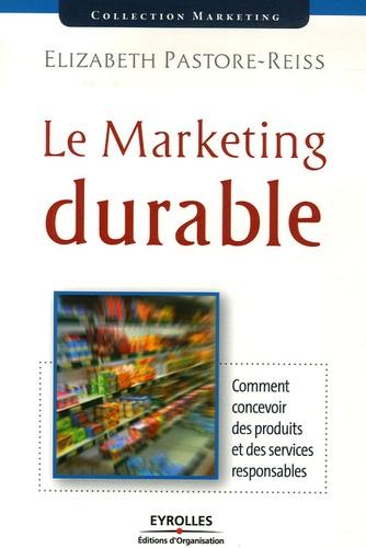 Elizabeth Pastore-Reiss - Le marketing durable.