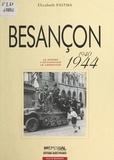 Elizabeth Pastwa - Besançon (1940-1944) : La Guerre, l'occupation, la libération.
