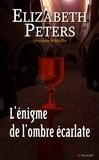 Elizabeth Peters - L'énigme de l'ombre écarlate - Les enquêtes de Vicky Bliss.