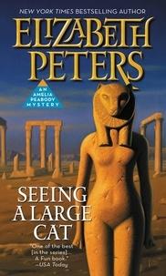 Elizabeth Peters - Seeing a Large Cat.
