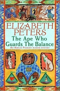 Elizabeth Peters - The Ape Who Guards the Balance.
