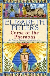 Elizabeth Peters - The Curse of the Pharaohs.