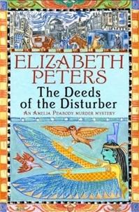 Elizabeth Peters - The Deeds of the Disturber.
