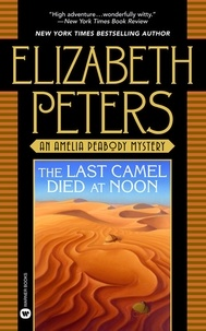 Elizabeth Peters - The Last Camel Died at Noon.