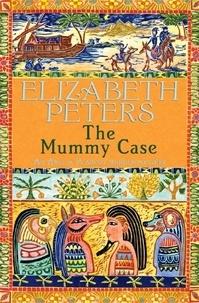 Elizabeth Peters - The Mummy Case.