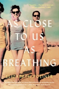 Elizabeth Poliner - As Close to Us as Breathing - A Novel.
