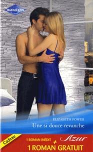 Elizabeth Power et Sara Craven - Une si douce revanche ; L'inconnu de Santo Martino.