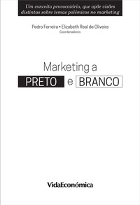 Elizabeth Real De Oliveira et Pedro Ferreira - Marketing a Preto e Branco.