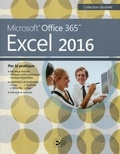 Elizabeth Reding et Lynn Wermers - Microsoft Office 365 Excel 2016.