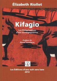 Elizabeth Riollet - Kifagio - Les pérégrinations d'une accompagnatrice.