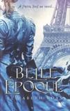 Elizabeth Ross - Belle Epoque - Suivi de la nouvelle Les Repoussoirs d'Emile Zola.