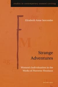 Elizabeth Sercombe - Strange Adventures - Women's Individuation in the Works of Pierrette Fleutiaux.