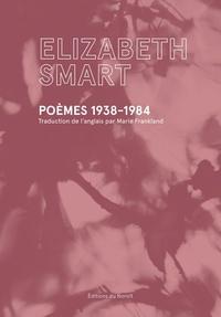 Elizabeth Smart et Marie Frankland - Poèmes 1938-1984.