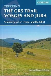 The GR5 trail Vosges and Jura - Elizabeth Smith pdf epub