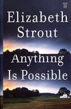Elizabeth Strout - Anything is Possible.