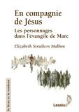 Elizabeth Struthers Malbon - En compagnie de Jésus - Les personnages dans l'évangile de Marc.