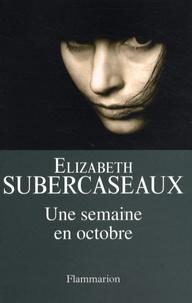 Elizabeth Subercaseaux - Une semaine en octobre.