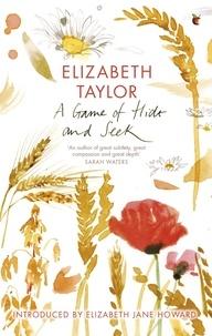 Elizabeth Taylor et Elizabeth Jane Howard - A Game Of Hide And Seek.