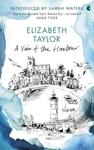 Elizabeth Taylor et Sarah Waters - A View Of The Harbour - A Virago Modern Classic.