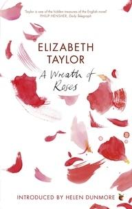 Elizabeth Taylor et Helen Dunmore - A Wreath Of Roses.