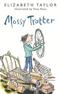 Elizabeth Taylor et Tony Ross - Mossy Trotter.
