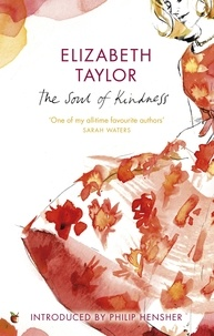 Elizabeth Taylor et Philip Hensher - The Soul Of Kindness.