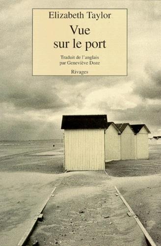 Elizabeth Taylor - Vue sur le port.