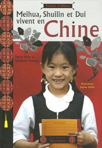 Elizabeth Thomas et Pascal Pilon - Meihua, Shuilin et Dui vivent en Chine.