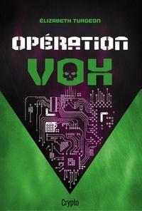 Elizabeth Turgeon - Opération Vox.