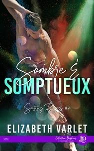 Elizabeth Varlet - SASSY BOYZ 2 : Sombre & Somptueux.
