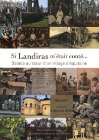 Elizabeth Vignati - Si Landiras m'était conté... - Balade au coeur d'un village d'Aquitaine.