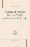Elizabeth Vinestock - Poétique et pratique dans les Poemes de Jean-Antoine de Baïf.