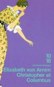 Elizabeth von Arnim - Christopher et Columbus.