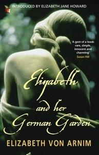 Elizabeth von Arnim - Elizabeth and her German garden.