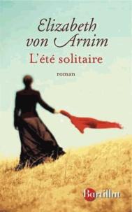 Elizabeth von Arnim - L'été solitaire.
