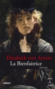 Elizabeth von Arnim et Elizabeth von Arnim - La bienfaitrice.