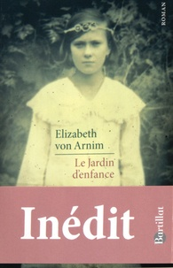 Elizabeth von Arnim - Le jardin d'enfance.