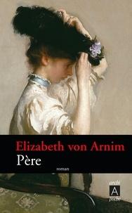 Elizabeth von Arnim - Père.