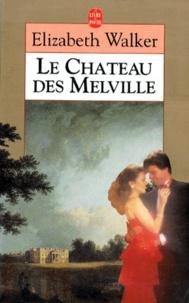 Elizabeth Walker - Le château des Melville.