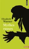 Elizabeth Warner - Mythes russes.