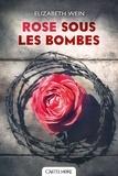 Elizabeth Wein - Rose sous les bombes.
