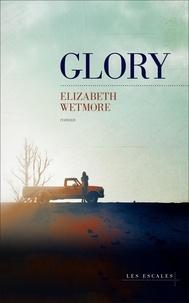 Elizabeth Wetmore - Glory.