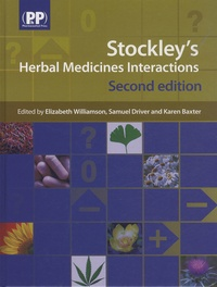 Elizabeth Williamson et Samuel Driver - Stockley's Herbal Medicines Interactions - A Guide to the Interactions of Herbal Medicines.