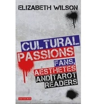Elizabeth Wilson - Cultural Passions - Fans, Aesthetes and Tarot Readers.