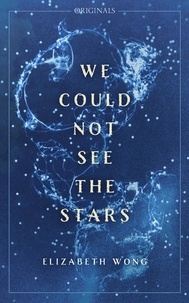 Elizabeth Wong - We Could Not See the Stars - A John Murray Original.