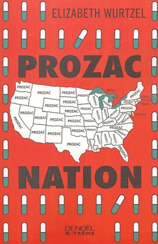 Elizabeth Wurtzel - Prozac nation - Avoir vingt ans dans la dépression.
