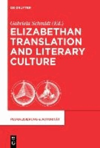 Elizabethan Translation and Literary Culture.